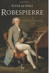 Robespierre: A Revolutionary Life - Peter McPhee