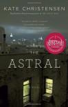 The Astral - Kate Christensen