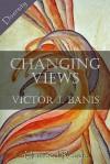 Changing Views - Victor J. Banis