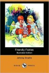 Friendly Fairies (Illustrated Edition) (Dodo Press) - Johnny Gruelle