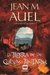 La Tierra de las Cuevas Pintadas (Los Hijos de la Tierra, #6) - Jean M. Auel