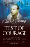 The Test of Courage: A Biography of Michel Thomas - Christopher Robbins