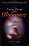 A Natural History of the Romance Novel - Pamela Regis