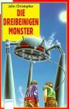 Die dreibeinigen Monster - John Christopher