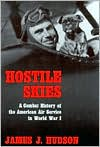Hostile Skies: A Combat History of the American Air Service in World War I - James J. Hudson