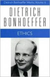 Ethics - Dietrich Bonhoeffer, Clifford J. Green