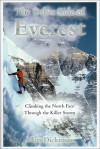 The Other Side of Everest: Climbing the North Face Through the Killer Storm - Matt Dickinson