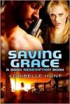 Saving Grace - Loribelle Hunt