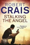 Stalking the Angel - Robert Crais