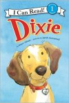 Dixie (I Can Read Book 1 Series) - Grace Gilman,  Sarah Mcconnell