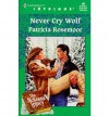 Never Cry Wolf (The McKenna Legacy) - Patricia Rosemoor