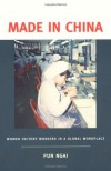 Made in China: Women Factory Workers in a Global Workplace - Pun Ngai, Pun Ngai