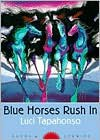 Blue Horses Rush In: Poems and Stories - Luci Tapahonso