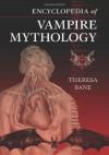 Encyclopedia of Vampire Mythology - Theresa Bane