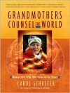 Grandmothers Counsel the World: Women Elders Offer Their Vision for Our Planet - Carol Schaefer,  Foreword by Winona LaDuke