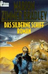 Das silberne Schiff - Marion Zimmer Bradley
