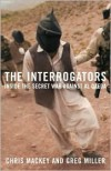 Interrogators: Inside the Secret War Against al Qaeda -