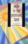 Exile in the Promised Land: A Memoir - Marcia Freedman
