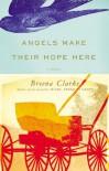Angels Make Their Hope Here - Breena Clarke
