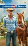 Bachelor Cowboy (Harlequin American Romance) - Roxann Delaney
