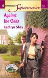 Against the Odds: Serenity House (Harlequin Superromance #1123) - Kathryn Shay