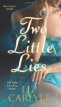 Two Little Lies  - Liz Carlyle