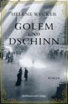 Golem und Dschinn - Helene Wecker
