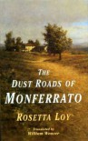 The Dust Roads Of Monferrato - Rosetta Loy, William Weaver