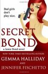 Secret Bond (Jamie Bond) - Gemma Halliday, Jennifer Fischetto