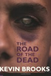 The Road of the Dead (Push Fiction) - Kevin Brooks