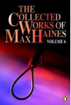 The Collected Works of Max Haines, Vol. 6 - Max Haines