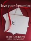 Love Your Frenemies - Mina V. Esguerra