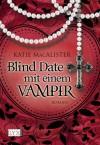 Blind Date mit einem Vampir - Katie MacAlister