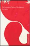 The Postcolonial Politics of Development - Kapoor Ilan, Kapoor Ilan