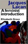 Jacques Lacan: A Feminist Introduction - Elizabeth Grosz
