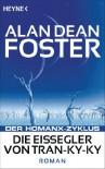 Die Eissegler von Tran-ky-ky: Der Homanx-Zyklus - Roman - Alan Dean Foster
