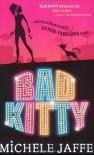 Bad Kitty. Michele Jaffe -  Michele Jaffe