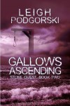 Gallows Ascending - Leigh Podgorski