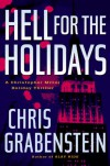 Hell for the Holidays: A Christopher Miller Holiday Thriller - Chris Grabenstein