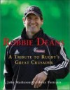 Robbie Deans: A Tribute To Rugby's Great Crusader (Celebrity Portraits) - John Matheson