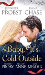 Baby, It's Cold Outside - Jennifer Probst, Emma Chase, Kristen Proby, Melody Anne, Kate Meader