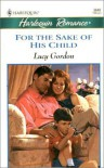 For The Sake Of His Child - Lucy Gordon