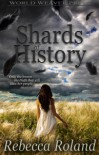 Shards of History - Rebecca Roland