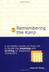 Remembering the Kanji Vol. 1: A Complete Course on How Not to Forget the Meaning and Writing of Japanese Characters (Japanese Characters) - James W. Heisig