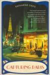 Capturing Paris: A Novel - Katharine Davis