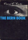 The Bern Book:  A Record of a Voyage of the Mind - Vincent O. Carter