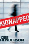 Kidnapped - Dee Henderson