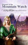 Prisoner of the Mountain Watch - Kay Berrisford
