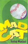Mad Cat - Kathy MacKel