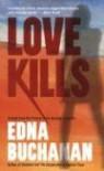 Love Kills (Britt Montero Mysteries) - Edna Buchanan